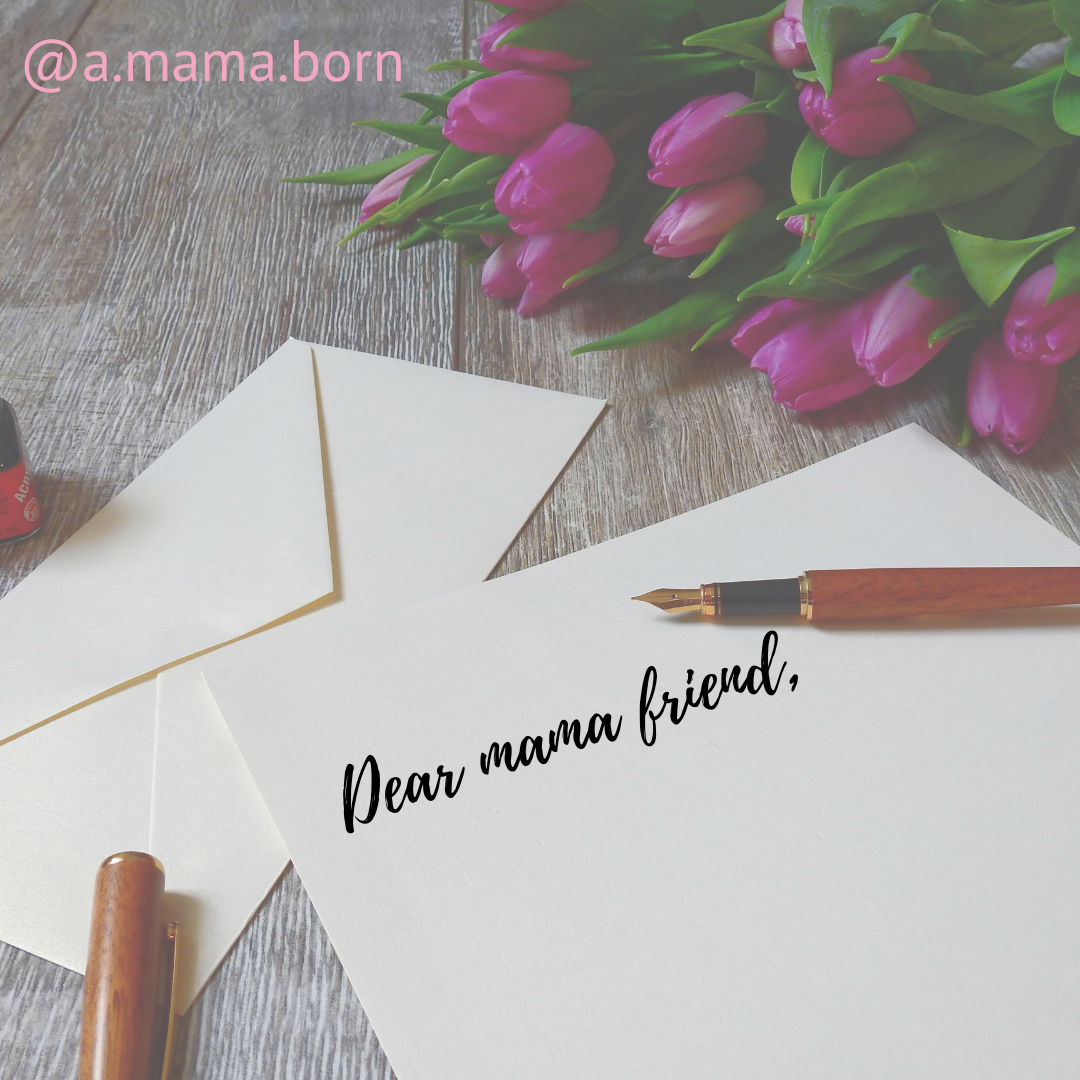 You are currently viewing A letter to my mama friends.